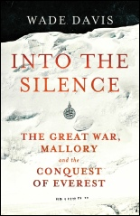 New Mount Everest Book Into The Silence by Wade Davis