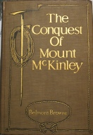 Conquest of Mount McKinley Belmore Browne