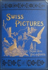 Edward Whymper Swiss Pictures 4th. edition